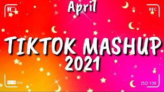 ​​Tiktok Mashup April 2021⭐⭐ (Not Clean)⭐⭐