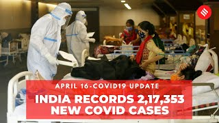 Coronavirus Update April 16: India records 2,17,353 new Covid cases, 1,185 deaths in the last 24 hrs