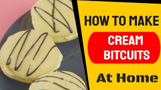 How to make Cream Biscuits at home   Cream Biscuits Recipe
