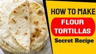 Best Flour Tortillas Recipe   How To Make Flour Tortillas At Home