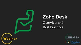 Zoho Desk Overview and Best Practices - Webinar
