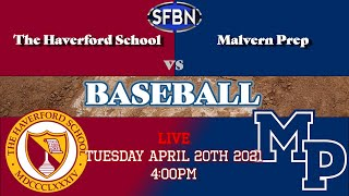 Malvern Prep Baseball vs. The Haverford School - 4/20/21