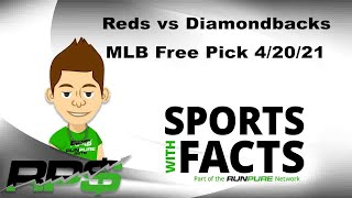 Reds vs Diamondbacks | MLB Free Pick 4/20/21