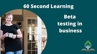60 Second Learning - Beta testing in business