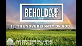 Behold your God! 13. The Sovereignty of God