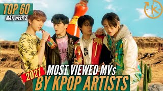 [Top 60] Most Viewed Music Videos by Kpop Artists of 2021 | May, Week 2