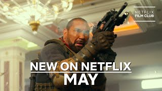 New on Netflix: Films for May 2021