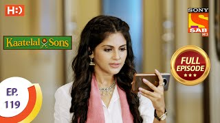 Kaatelal & Sons - Ep 119 - Full Episode - 4th May, 2021