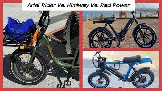 Ariel Rider Vs. Himiway Vs. Rad Power! Talk about e-bikes
