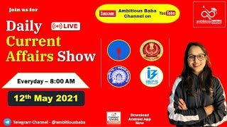 8:00 AM - Daily GK: 12th May 2021 |Current Affairs 2021 | Daily CA | Ambitious Baba