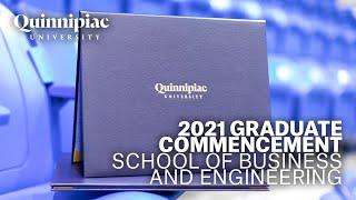 2021 Quinnipiac University Commencement - Graduate School of Business and School of Engineering