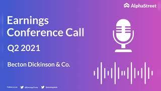 BDX Stock | Becton Dickinson & Co Q2 2021 Earnings Call