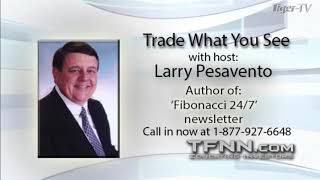 May 12th, Trade What You See with Larry Pesavento on TFNN - 2021
