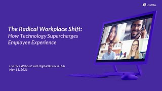 The Radical Workplace Shift: 6 Ways Technology Supercharges Employee Experience