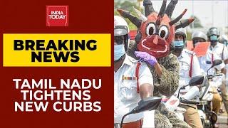 Covid-19 Breaking News | New Curbs Across Tamil Nadu From Thursday Till May 20
