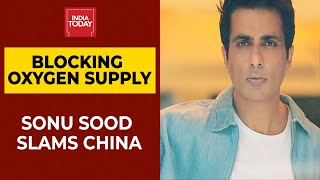 COVID-19 | Actor Sonu Sood Slams China For Blocking Oxygen Supply | Breaking news