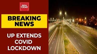 Uttar Pradesh Extends Covid-19 Lockdown By A Week Till May 17 | Breaking News