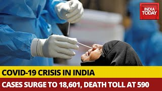 Breaking News | Coronavirus Latest Update: 18,601 COVID-19 Cases In India, Death Toll Rises To 590