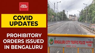 Prohibitory Orders Issued In Bengaluru Amid COVID Spike | Breaking News | India Today