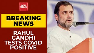 Congress Leader Rahul Gandhi Tests Positive For COVID-19 | Breaking News