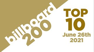 Billboard 200 Albums Top 10 (June 26th, 2021)