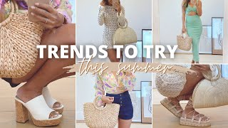 Trends To Try | Summer 2021