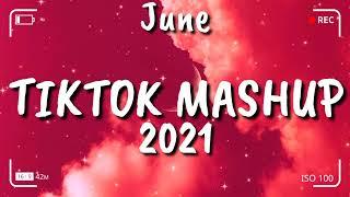 Tiktok Mashup June 2021⭐⭐ (Not Clean) ⭐⭐
