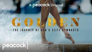 Golden: The Journey of USA's Elite Gymnasts | Official Trailer | Peacock Original
