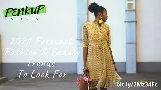 2021 Forecast: Fashion & Beauty Trends To Look For