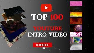 Top 100 youtube intro video_Top 10youtube intro video