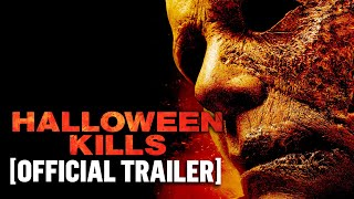 """Halloween Kills"" Official Trailer"