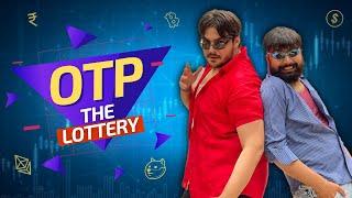 OTP The Lottery | Ashish Chanchlani
