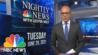 NBC Nightly News Broadcast (Full) - June 29th, 2021