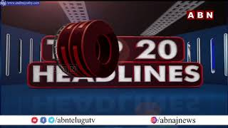 TOP 20 Headlines || 02-07-2021 | News Highlights || ABN Telugu