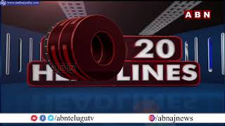 TOP 20 Headlines || 01-07-2021 | News Highlights || ABN Telugu