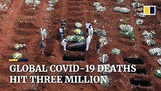 Global Covid-19 death toll passes 3 million mark