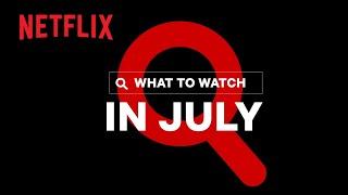 New on Netflix | July 2021