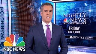 NBC Nightly News Broadcast (Full) - July 9th, 2021