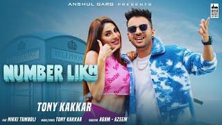 NUMBER LIKH - Tony Kakkar | Nikki Tamboli | Anshul Garg | Latest Hindi Song 2021
