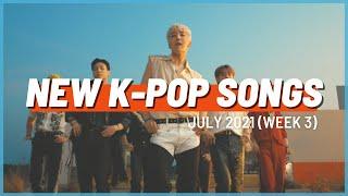 NEW K-POP SONGS | JULY 2021 (WEEK 3)