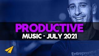 Productive Music Playlist   2 Hours Mix   July 2021   #EntVibes