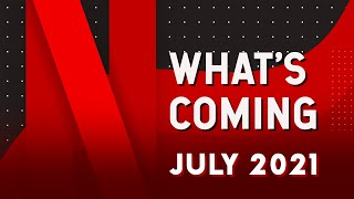 What's Coming to Netflix in July 2021