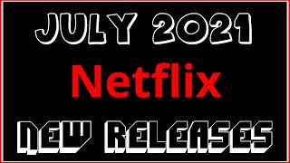 Netflix July 2021 New Releases