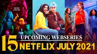Top 15 Upcoming Netflix Web series and Movies in July 2021 | New Series On Netflix | Netflix India