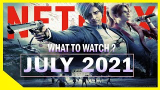 Everything Exciting and New on NETFLIX July 2021