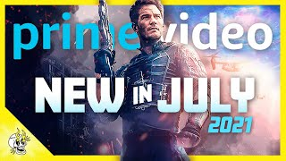 Best Movies & Shows NEW on PRIME VIDEO in July 2021 | Flick Connection