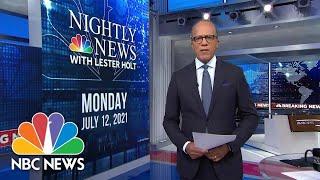 NBC Nightly News Broadcast (Full) - July 12th, 2021