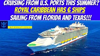 Royal Caribbean To Start U.S. Cruising With Six Ships This Summer From Florida And Texas