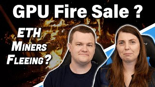 GPU Fire Sale? — ETH Miners Fleeing the Market — RTS July 12th, 2021