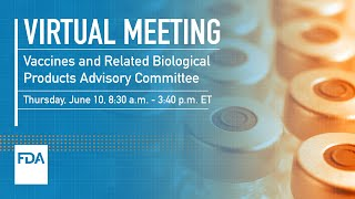 Vaccines and Related Biological Products Advisory Committee – 6/10/2021